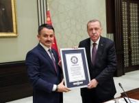 GUİNNESS DÜNYA REKORU - Dünya Rekoru Belgesi Cumhurbaşkanı Erdoğan'a Verildi