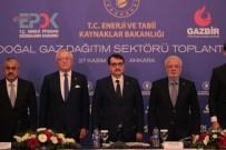 ENERJI PIYASASı DÜZENLEME KURUMU - Enerji Ve Tabii Kaynaklar Bakanı Dönmez Açıklaması '30-35 Günlük Doğal Gaz Talebini Karşılayabilecek Kapasitedeyiz'