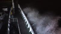 ESKIHISAR - Marmara'daki Fırtına Feribot Seferlerini Vurdu