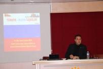 SOĞUK SAVAŞ - Malatya'da 'Türkiye-Rusya İlişkileri' Masaya Yatırıldı.
