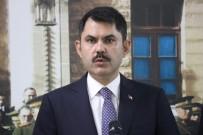 KANUN TEKLİFİ - Çevre Ve Şehircilik Bakanı Kurum'dan Kanal İstanbul Projesi Açıklaması