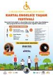 HASAN ALİ YÜCEL - Kartal Belediyesi'nden Engelsiz Yaşam Festivali