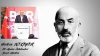 OSMAN ÖZTÜRK - Mehmet Akif Ersoy'un Anısına Seslendirilen Şiir Tıklanma Rekoru Kırıyor