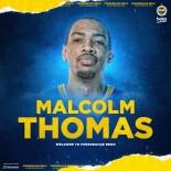 BASKETBOL TAKIMI - Malcolm Thomas, Fenerbahçe Beko'da