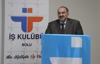 ÜNİVERSİTE MEZUNU - Bolu'da, İş Kulübü Açılışı Yapıldı