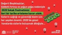 Beşiktaş Sokak Festivali Şiddetli Fırtına Ve Yoğun Yağış Nedeniyle Ertelendi