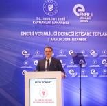 YATIRIM ARACI - Bakan Dönmez Açıklaması 'Kamunun Yıllık Enerji Gideri Yaklaşık 6 Milyar Lira'