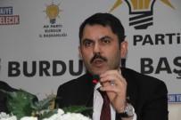 DENİZ KURT - Çevre Ve Şehircilik Bakanı Kurum AK Parti Burdur İl Başkanlığını Ziyaret Etti