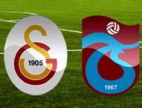 TÜRK TELEKOM ARENA - Galatasaray - Trabzonspor maçının ilk 11'leri belli oldu