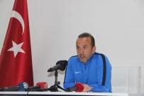 MEHMET ÖZDİLEK - Mehmet Özdilek Açıklaması 'İçerideki Maçlarımızda Sıkıntı Yaşıyoruz'