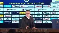 FENERBAHÇE - Ersun Yanal Açıklaması 'Fenerbahçe Bu Durumdan Çıkacak'