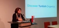 DOĞAN YAĞCı - Türk Organik Ürünleri Dünyaya Açıldı
