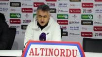 HÜSEYIN EROĞLU - Altınordu - Gazişehir FK Maçının Ardından