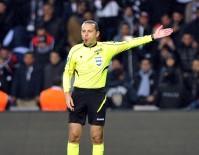 BARCELONA - UEFA'dan Cüneyt Çakır'a Görev