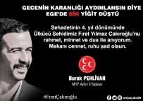 TAHAMMÜL - Aydın MHP, Fırat Çakıroğlu'nu Unutmadı
