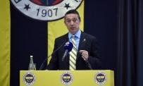 UYGAR MERT ZEYBEK - Ali Koç Açıklaması 'İnsanların Amacı Fenerbahçe Spor Kulübü Yönetimini Ve Beni Bezdirmek'