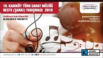 CADDEBOSTAN - 18. Kadıköy Türk Sanat Müziği Beste Yarışması Başladı