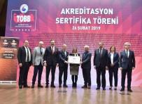 Ruhsar Pekcan - ATO Akreditasyon Denetiminde Türkiye Birincisi Seçildi