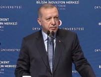 ÇIN HALK CUMHURIYETI - Cumhurbaşkanı Erdoğan'dan ODTÜ'de önemli mesajlar