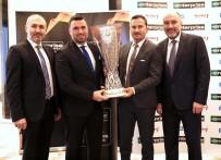 HAKAN ÜNSAL - Global Araç Kiralama Şirketi UEFA Kupası'nı İstanbul'a Taşıdı