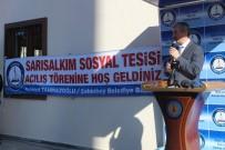 SOSYAL TESİS - Sarısalkım Sosyal Tesisi'nin Açılışı Yapıldı