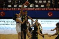 AYŞEGÜL GÜNAY - Fenerbahçe, Hatay'da Farklı Kazandı