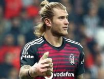 FİKRET ORMAN - Beşiktaş Karius'u gözden çıkardı