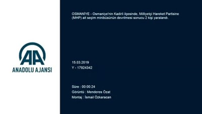 Osmaniye'de MHP'nin Seçim Minibüsü Devrildi Açıklaması 2 Yaralı