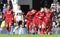 LIVERPOOL - Liverpool, Fulham Deplasmanından 3 Puanla Döndü