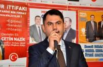 Bakan Kurum Açıklaması 'CHP; Çöp, Çamur Ve Çukur Olarak Tarihe Geçti'