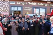 HAYRETTIN ÇIFTÇI - Ereğli'de Şehit Aileleri Derneği'nin Açılışı Gerçekleştirildi