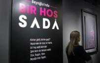 AHMET MISBAH DEMIRCAN - Beyoğlu'nda 'Bir Hoş Sedâ' Sergisi Açıldı