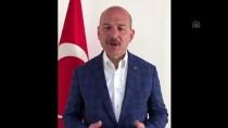 SÜLEYMAN SOYLU - Bakan Soylu Video Aracılığıyla Vatandaşlara Seslendi