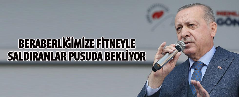 Erdoğan: Beraberliğimize saldıranlar pusuda bekliyor