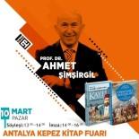 KITAP FUARı - Tarihçi -Yazar Prof.Dr. Şimşirgil Okurlarıyla Buluşacak