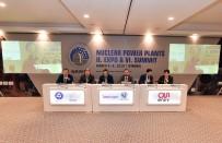 ENERJİ VE TABİİ KAYNAKLAR BAKANLIĞI - 6. Uluslararası Nükleer Santraller Zirvesi'nde Akkuyu NGS Anlatıldı