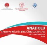 SİVAS VALİSİ - Sivas, 'Anadolu Tarih Ve Kültür Birliği Buluşmaları'na Ev Sahipliği Yapacak