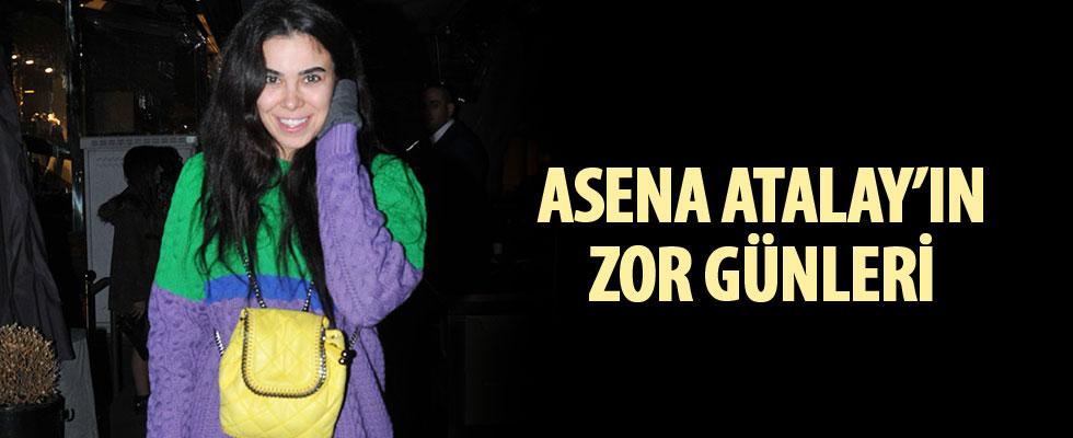 Asena Atalay'ın zor günleri!