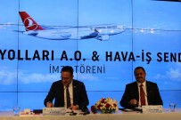 İLKER AYCI - THY Ve Hava- İş Sendikası Toplu İş Sözleşmesini İmzaladı