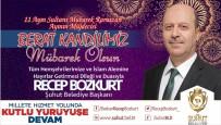 MÜSLÜMANLAR - Başkan Bozkurt'tan Berat Kandili Mesajı