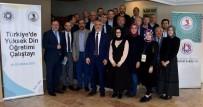 DİYANET İŞLERİ BAŞKANI - OMÜ'deki 'Türkiye'de Yüksek Din Öğretimi Çalıştayı' Tamamlandı
