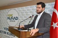 ANTALYA - Genç MÜSİAD Antalya, Yeni Dönem Yönetim Kurulu Lansmanını