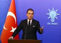 AK Parti Sözcüsü Çelik: Her türlü şiddet eylemini kınıyoruz