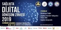 FARKıNDALıK - 'Sağlıkta Dijital Dönüşüm Zirvesi' 24 Nisan'da Başlıyor