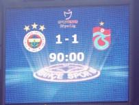 MEHMET TOPAL - Spor Toto Süper Lig Açıklaması Fenerbahçe Açıklaması 1 - Trabzonspor Açıklaması 1 (Maç Sonucu)
