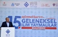 İLİM YAYMA CEMİYETİ - TBMM Başkanı Şentop 15. Geleneksel İlim Yaymalılar Buluşmalarına Katıldı
