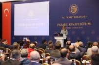 Ruhsar Pekcan - Bakan Pekcan 'Pazarcı Esnafı Eğitimine' Katıldı