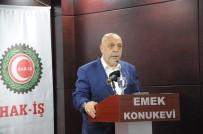 MAHMUT ARSLAN - HAK-İŞ/HİZMET-İŞ Sendikası Başkanlar Kurulu Toplandı
