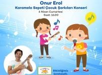 ONUR EROL - Onur Erol, Forum Magnesia'da Çocuklara Özel Konser Verecek