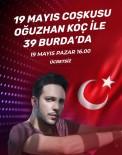 Oğuzhan Koç 19 Mayıs'ta Lüleburgaz'da